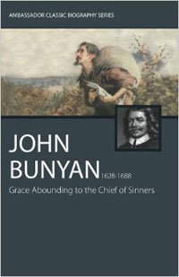 John Bunyan: Grace Abounding to the Chief of Sinners
