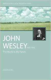 John Wesley The World is My Parish  (1703-1791)