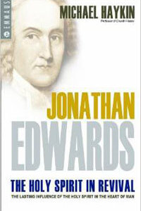 Jonathan Edwards: Holy Spirit in Revival