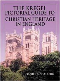 Kregel Pictorial Guide to Christian Heritage in England