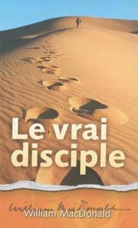 True Discipleship FRENCH Le vrai disciple