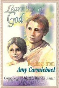 Learning of God: Amy Carmichael