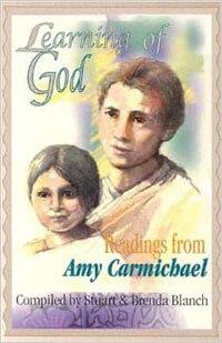 Learning of God: Amy Carmichael