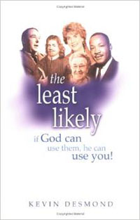 Least Likely: If God Can Use Them, He Can Use You!