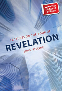 Lectures On the Book of Revelation CLASSIC SERIES