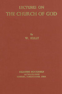Kelly: Lectures on the Church of God