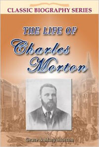 Life of Charles Morton CLASSIC BIOGRAPHY SERIES