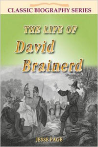 Life of David Brainerd CLASSIC BIOGRAPHY SERIES
