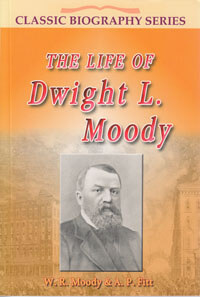 Life Of Dwight L Moody CLASSIC BIOGRAPHY SERIES