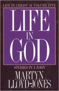 Life in God: Studies in 1 John