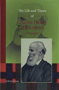 Life and Times of C.H. Mackintosh HC
