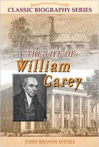 Life Of William Carey CLASSIC BIOGRAPHY SERIES