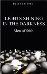 Lights Shining in Darkness: Men of Faith