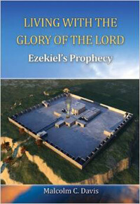 Living With The Glory of the Lord Ezekiels Prophecy