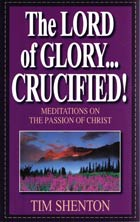 Lord of Glory...Crucified! The