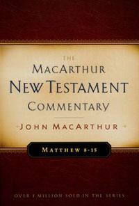 MacArthur NT Commentary Matthew 8-15