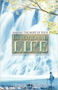 Making the Most of Your Devotional Life