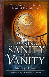 Making Sanity out of Vanity (Ecclesiastes)