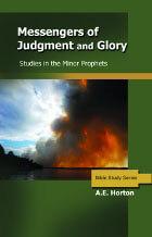 Messengers of Judgment & Glory (Minor Prophets)