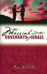 Messiah and the Covenants of Israel, The