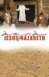 More Than Just A Messiah: Jesus of Nazareth