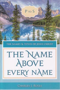 Names & Titles of Jesus Christ Vol 4: Name Above Every Name