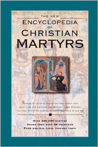 New Encyclopedia of Christian Martyrs, The