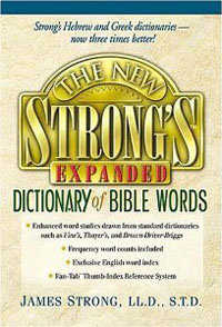 New Strongs Expanded Dictionary of Bible Words *