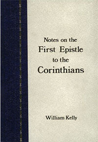Kelly: Notes on First Epistle to the Corinthians