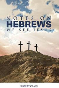 Notes on Hebrews: We See Jesus