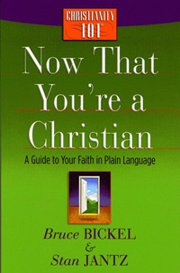 Now that You're a Christian: Christianity 101