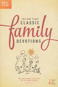 One Year Classic Family Devotions-Includes Weekly Activities