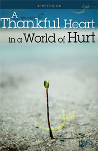 Pamphlet: A Thankful Heart In A World Of Hurt