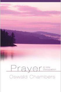 Prayer A Holy Occupation