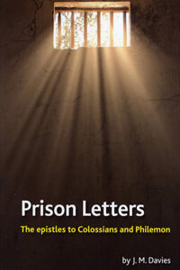 Prison Letters Colossians & Philemon