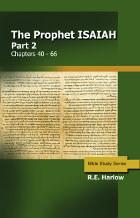 Prophet Isaiah: Part 2 (chapters 40 - 66)