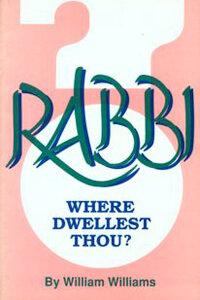 Rabbi: Where Dwellest Thou?
