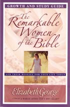 Remarkable Women of the Bible Growth & Study Guide