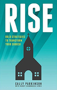 Rise Bold Strategies To Transform Your Church