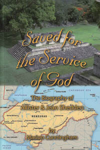 Saved For The Service of God - Honduras (Allister Shedden)