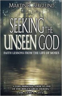 Seeking the Unseen God: Faith Lessons from the Life of Moses