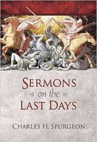 Spurgeon Sermons On The Last Days HC