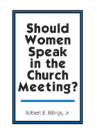 Should Women Speak in the Church Meeting?