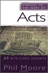 Straight To The Heart of Acts 60 Insights