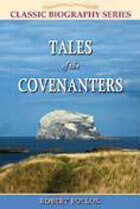 Tales of Covenanters CLASSIC BIOGRAPHY SERIES