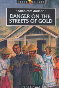 TBS Adoniram Judson Danger on the Streets of Gold