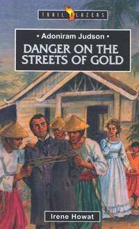 TBS Adoniram Judson Danger on the Streets of Gold
