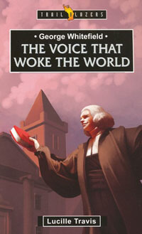 TBS George Whitefield The Voice That Woke The World