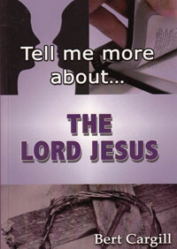 Tell Me More About The Lord Jesus
