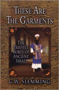 These Are The Garments (Priestly Robes Of Ancient Israel)